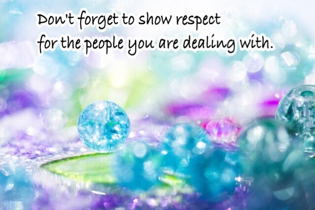 自分に関わる人たちへの敬意を忘れてはいけない。